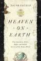 Heaven on Earth : how Copernicus, Brahe, Kepler, and Galileo discovered the modern world