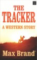 The tracker : a western story