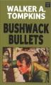 Bushwack bullets