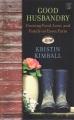 Good husbandry : a memoir : growing food, love, and family on Essex Farm