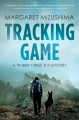 Tracking game : a Timber Creek K-9 mystery