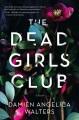 The dead girls club: a novel