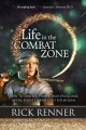 Life in the combat zone : how to survive, thrive, and overcome in the midst of difficult situations