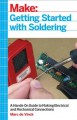Getting started with soldering : a hands-on guide to making electrical and mechanical connections
