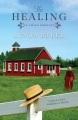 The healing : an Amish romance