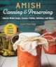 Amish canning & preserving : how to make soups, sauces, pickles, relishes, and more