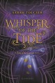 Whisper of the tide : a song of the current novel