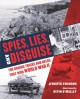 Spies, lies, and disguise : the daring tricks and deeds that won World War II