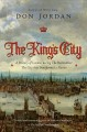 The king's city : a history of London during the Restoration: the city that transformed a nation