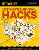 Outdoor life. Ultimate outdoor survival hacks : disaster, wilderness, off the grid