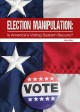 Election manipulation : is America's voting system secure?