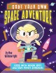 Code your own space adventure : code with Major Kate and save planet Zyskinar
