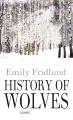History of wolves : [a novel]