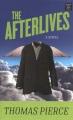 The afterlives a novel