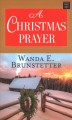 A Christmas prayer : a cross-country journey in 1850 leads to high mountain danger--and romance