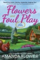FLOWERS AND FOUL PLAY : A MAGIC GARDEN MYSTERY