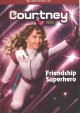 Courtney 1986 : friendship superhero