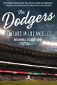 The Dodgers : 60 years in Los Angeles