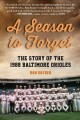 A season to forget : the story of the 1988 Baltimore Orioles