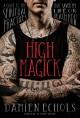High magick : a guide to the spiritual practices that saved my life on death row