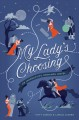 My lady's choosing : an interactive romance novel