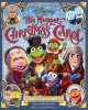 The Muppet Christmas carol : the illustrated holiday classic