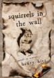 Squirrels in the wall : a novel in short stories