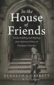 In the house of friends : understanding and healing from spiritual abuse in Christian churches