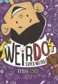 WeirDo : super weird!