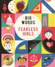 Big words for fearless girls : 600 big words for girls with big dreams