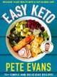 Easy keto : 70+ simple and delicious recipes : reclaim your health with a ketogenic diet
