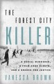 Forest City Killer: a serial murderer, a cold-case sleuth, and a search for justice