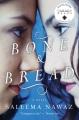 Bone and bread : a novel