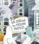 Dr. Coo and the pigeon protest
