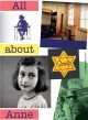 All about Anne : Anne Frank's life story