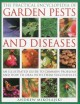 The practical encyclopedia of garden pests and diseases : an illustrated guide to common problems and how to deal with them successfully
