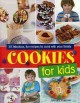 Cookies for kids! : 50 fabulous, fun recipes to cook with your family