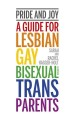 Pride and joy : a guide for lesbian, gay, bisexual and trans parents