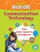 Communication technology : from smoke signals to smartphones