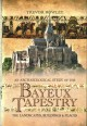 An archaeological study of the Bayeux Tapestry : the landscapes, buildings and places