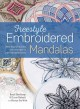 Freestyle embroidered mandalas : more than 60 stitches and techniques in inspiring combinations