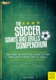 The soccer games and drills compendium : 350 smart and practical games to form intelligent players -- for all levels