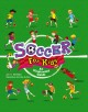 Soccer for kids : an illustrated guide