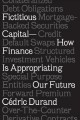 Fictitious capital : how finance is appropriating our future