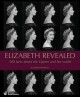 Elizabeth revealed : 500 facts about the Queen and her world