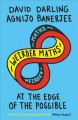 Weirder maths : at the edge of the possible