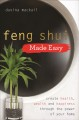 Feng shui made easy : create health, wealth and happiness through the power of your home