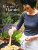 Everyday Harumi : simple Japanese food for family & friends ; photography by Jason Lowe.