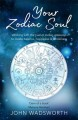 Your zodiac soul : working with the twelve zodiac gateways to create balance, happiness & wholeness