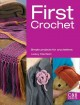 First crochet : simple projects for crochetters